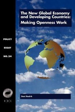 The New Global Economy and Developing Countries: Making Openness Work