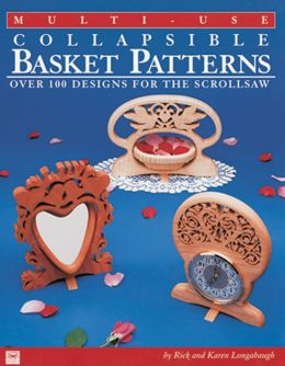 Multi-Use Collapsible Basket Patterns: Over 100 Designs for the Scrollsaw