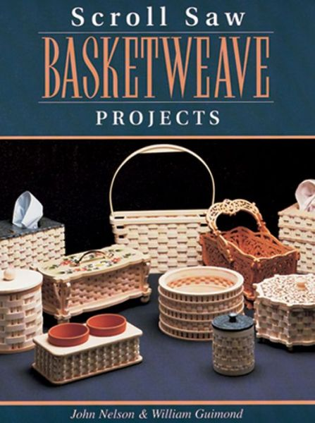 Scroll Saw Basketweave Projects: Create Intricate Basketweave Projects on Your Scroll Saw