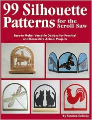 99 Silhouette Patterns for the Scroll Saw: Easy-to-Make, Versatile Designs for Practical and Decorative Animal Projects