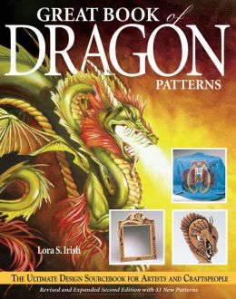 Great Book of Dragon Patterns: The Ultimate Design Sourcebook for Artists and Craftspeople