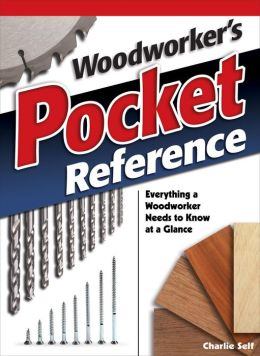 Woodworker's Pocket Reference: Everything a Woodworker Needs to Know at a Glance