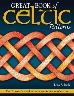 Great Book of Celtic Patterns: The Ultimate Design Sourcebook for Artists and Crafters