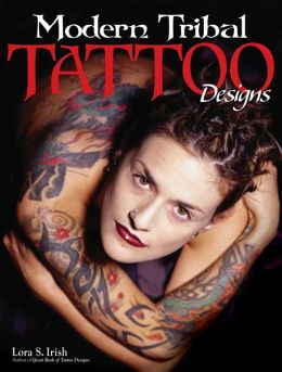 modern tribal tattoo designs by lora irish 9781565233980 paperback barnes noble. Black Bedroom Furniture Sets. Home Design Ideas