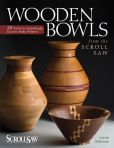 Book Cover Image. Title: Wooden Bowls from the Scroll Saw:  28 Useful & Surprisingly Easy-to-Make Projects, Author: Carole Rothman