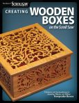 Book Cover Image. Title: Creating Wooden Boxes on the Scroll Saw:  Patterns and Instructions for Jewelry, Music, and Other Keepsake Boxes, Author: Scroll Saw Woodworking & Crafts Editors