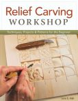 Book Cover Image. Title: Relief Carving Workshop:  Techniques, Projects & Patterns for the Beginner, Author: Lora S Irish