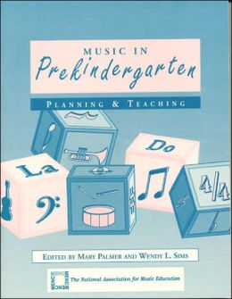 Music in Prekindergarten: Planning and Teaching