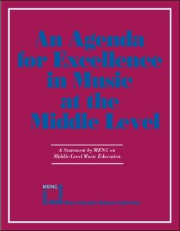 Agenda For Excellence in Music at the Middle Level