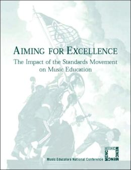 Aiming for Excellence: The Impact of the Standards Movement on Music Education