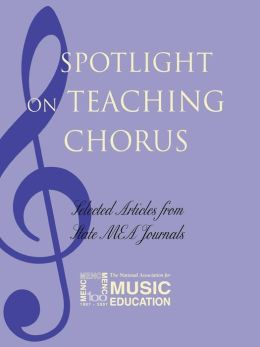 Spotlight on Teaching Chorus: Selected Articles from State MEA Journals