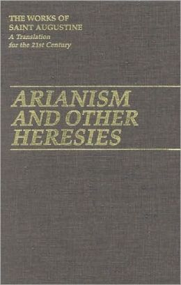 Arianism and Other Heresies