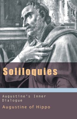 Soliloquies: Augustine's Inner Dialogue