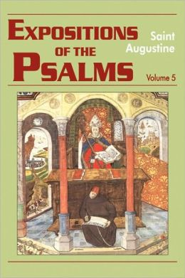 Expositions of the Psalms 99-120: Volume 5