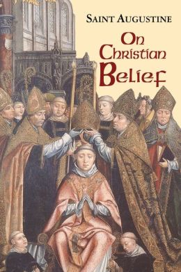 On Christian Belief: the Works of Saint Augustine