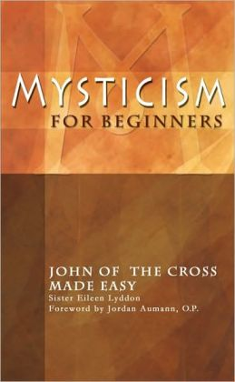 Mysticism for Beginners: John of the Cross Made Easy