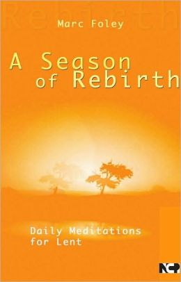 A Season for Rebirth: Daily Meditations for Lent