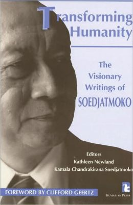 Transforming Humanity : The Visionary Writings of Soedjatmoko