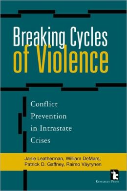 Breaking Cycles of Violence: Conflict Prevention in Intrastate Crises