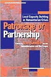 Patronage or Partnership: Local Capacity Building in Humanitarian Crises