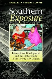 Southern Exposure: International Development and the Global South in the Twenty-First Century