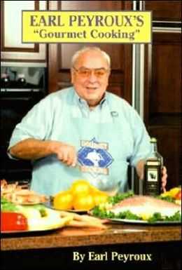 Earl Peyroux's Gourmet Cooking