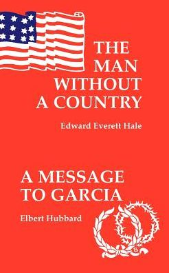 The Man without a Country / A Message to Garcia