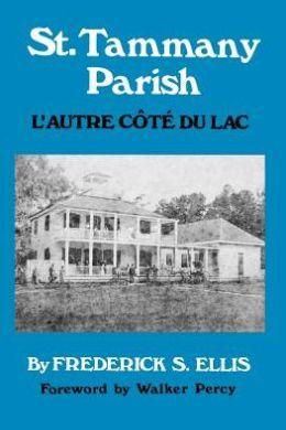 St. Tammany Parish: L'Autre Cote Du Lac