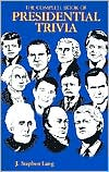 The Complete Book of Presidential Trivia