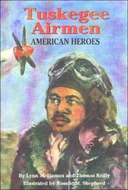 Tuskegee Airmen: American Heroes: American Heroes