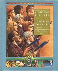 Music and the Arts in Christian Worship, Two Volumes : Volume 1 of 2