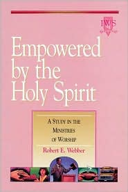 Empowered by the Holy Spirit: A Study in the Ministries of Worship