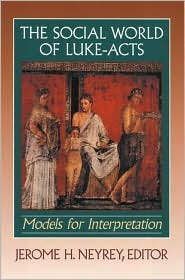 Social World of Luke-Acts : Models for Interpretation