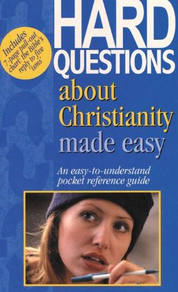 Hard Questions About Christianity Made Easy (Bible Made Easy Series)