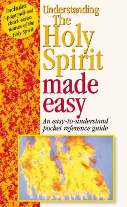 Understanding the Holy Spirit: An Easy-to-Understand Pocket Reference Guide