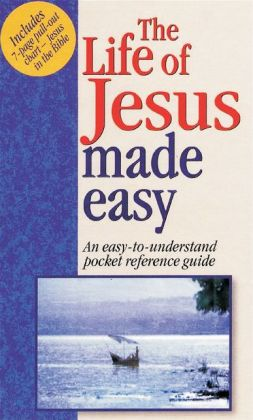 The Life of Jesus Made Easy