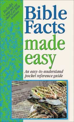 Bible Facts Made Easy (Bible Made Easy Series): An Easy-to-Understand Pocket Reference Guide