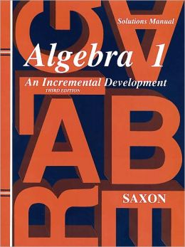 Saxon Algebra 1, 3rd Edition Solutions Manual