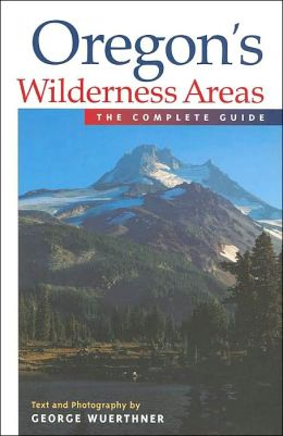 Oregon's Wilderness Areas: The Complete Guide