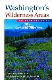Washingtons Wilderness Areas: The Complete Guide