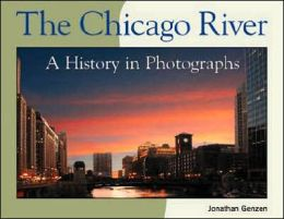 The Chicago River: A History in Pictures