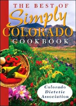 The Best of Simply Colorado Cookbook