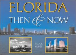 Florida Then and Now