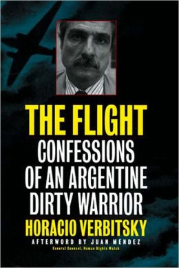 The Flight: Confessions of an Argentine Dirty Warrior