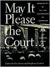 May It Please the Court . . .: The Most Significant Oral Arguments Made Before the Supreme Court Since 1955