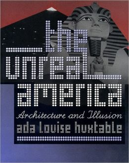 The Unreal America: Architecture and Illusion