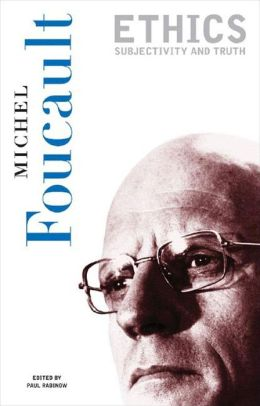 Ethics: Essential Works of Foucault, 1954-1984, Volume 1