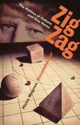 Zig Zag: The Politics of Culture and Vice Versa