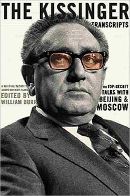 The Kissinger Transcripts: The Top-Secret Talks with Beijing and Moscow: A National Security Archive Documents Reader