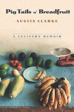 Pig Tails'n Breadfruit: A Culinary Memoir